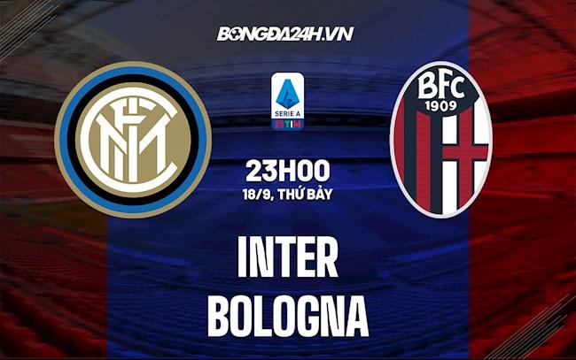 Link xem trực tiếp Inter Milan vs Bologna (Serie A) 23:00 hôm nay 18/9