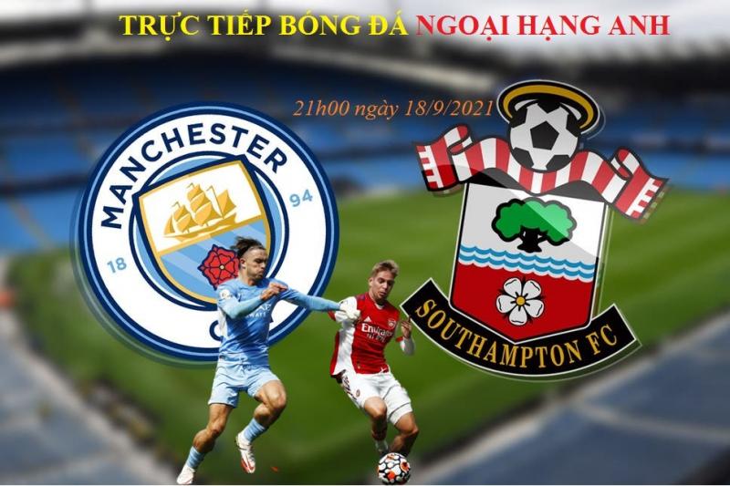 Link xem trực tiếp Manchester City vs Southampton 21h hôm nay 18/9